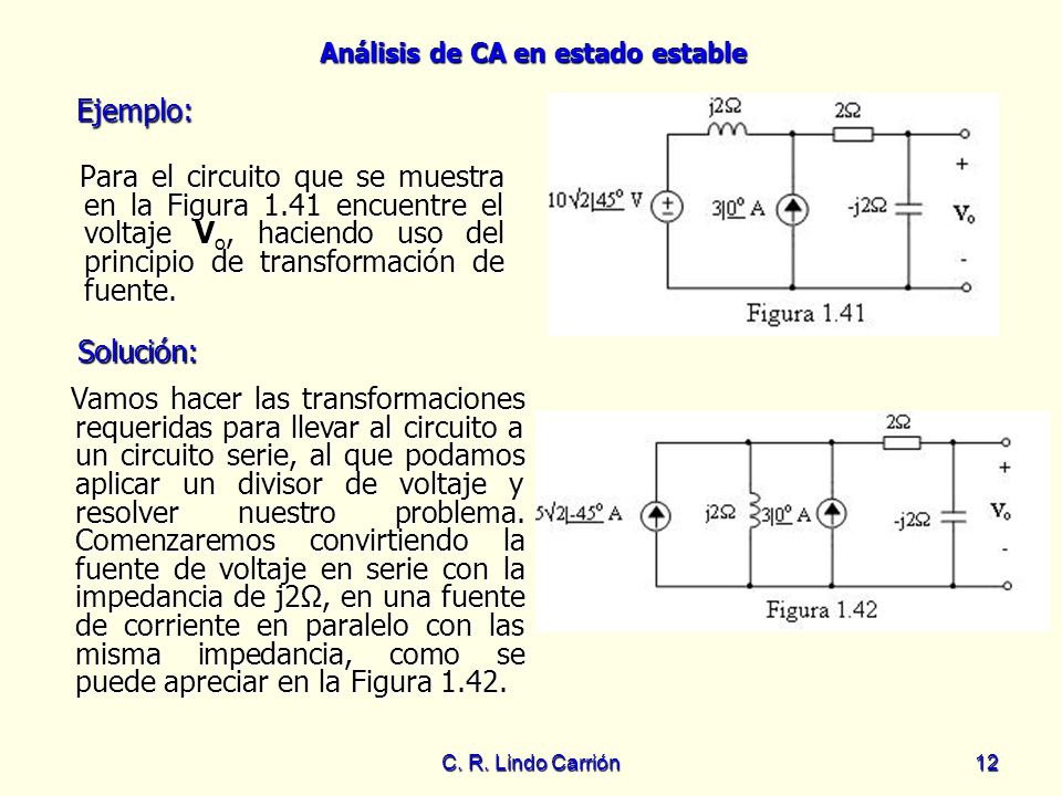 Ejemplo:Para el circuito que se muestra en la Figura 1.41 encuentre el voltaje Vo, haciendo uso del principio de transformación de fuente.