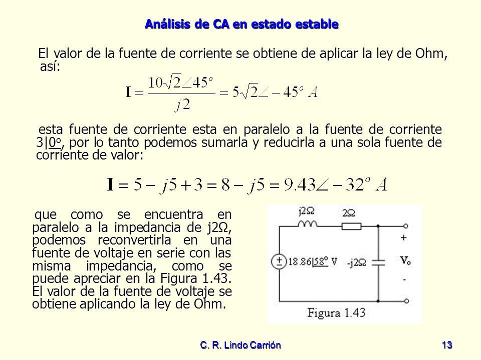 El valor de la fuente de corriente se obtiene de aplicar la ley de Ohm, así: