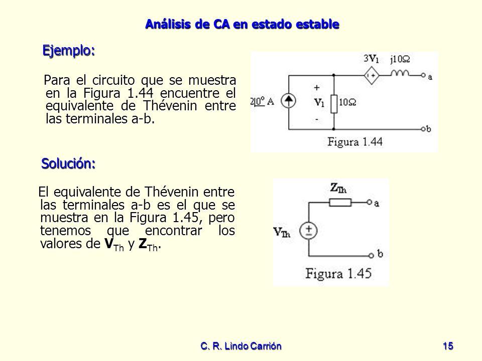 Ejemplo:Para el circuito que se muestra en la Figura 1.44 encuentre el equivalente de Thévenin entre las terminales a-b.