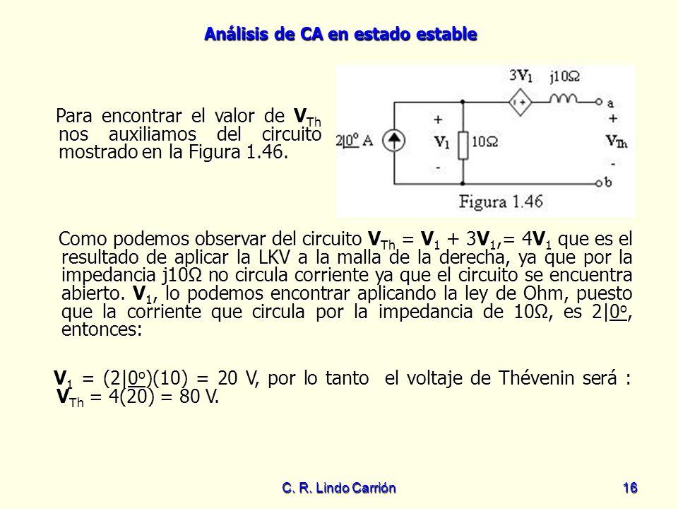 Para encontrar el valor de VTh nos auxiliamos del circuito mostrado en la Figura 1.46.
