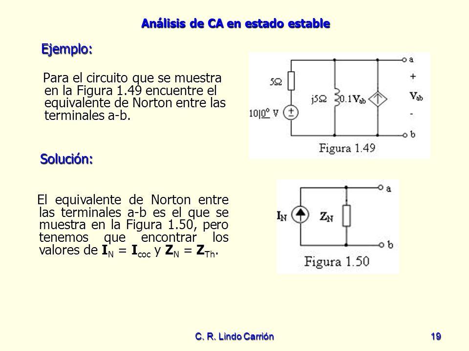 Ejemplo:Para el circuito que se muestra en la Figura 1.49 encuentre el equivalente de Norton entre las terminales a-b.