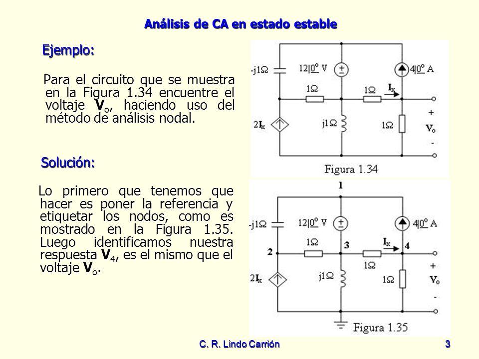Ejemplo: Para el circuito que se muestra en la Figura 1.34 encuentre el voltaje Vo, haciendo uso del método de análisis nodal.