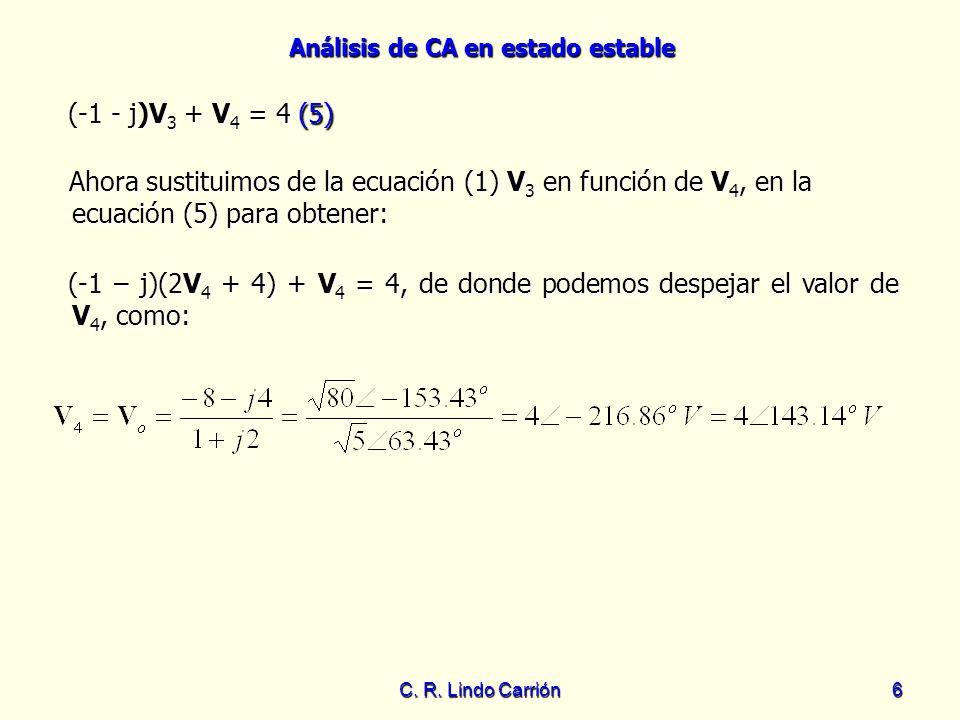 (-1 - j)V3 + V4 = 4 (5)Ahora sustituimos de la ecuación (1) V3 en función de V4, en la ecuación (5) para obtener: