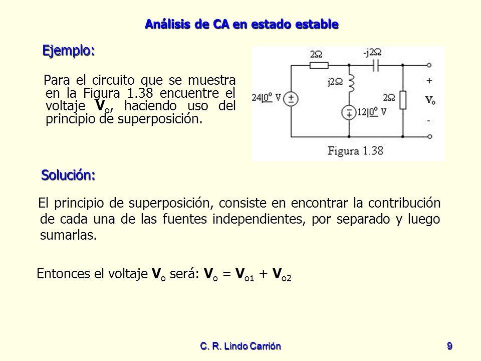 Ejemplo:Para el circuito que se muestra en la Figura 1.38 encuentre el voltaje Vo, haciendo uso del principio de superposición.