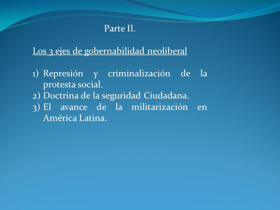 Parte II. Los 3 ejes de gobernabilidad neoliberal. Represión y criminalización de la protesta social.