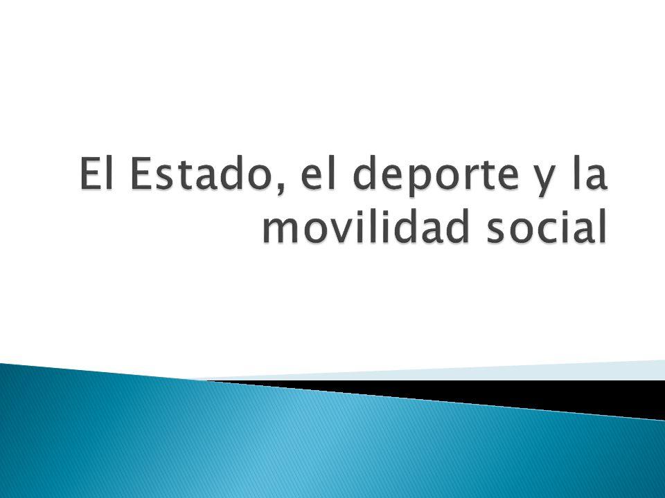 El Estado, el deporte y la movilidad social