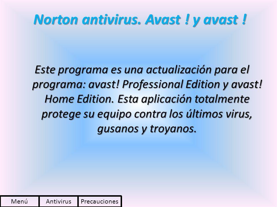 Norton antivirus. Avast ! y avast !