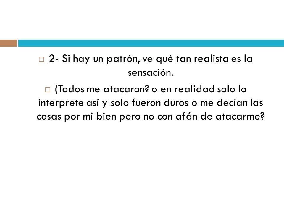 2- Si hay un patrón, ve qué tan realista es la sensación.