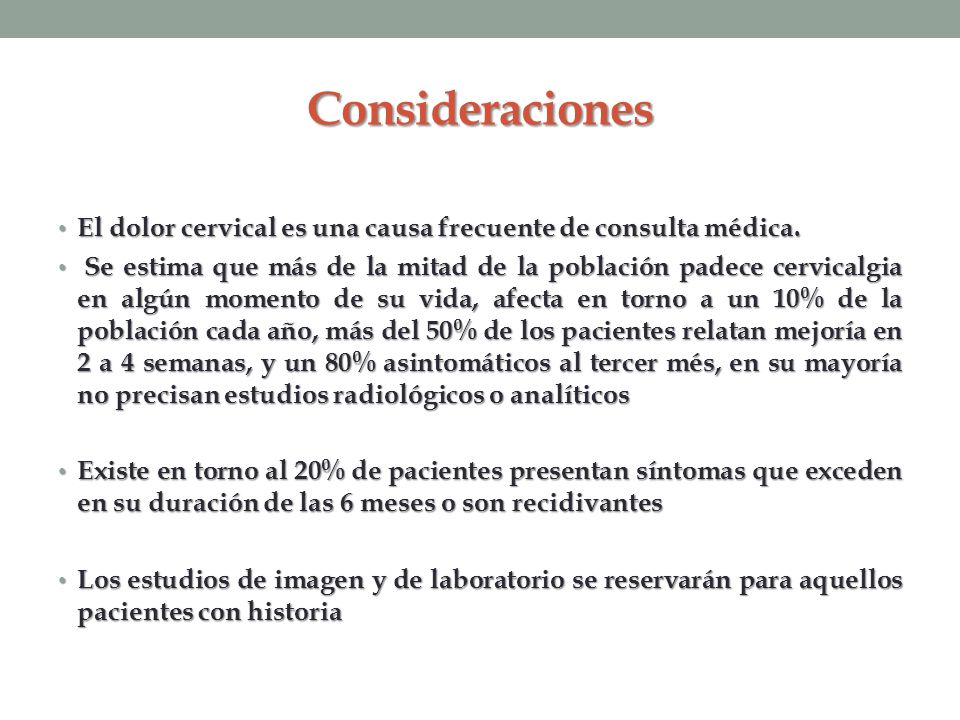 Consideraciones El dolor cervical es una causa frecuente de consulta médica.