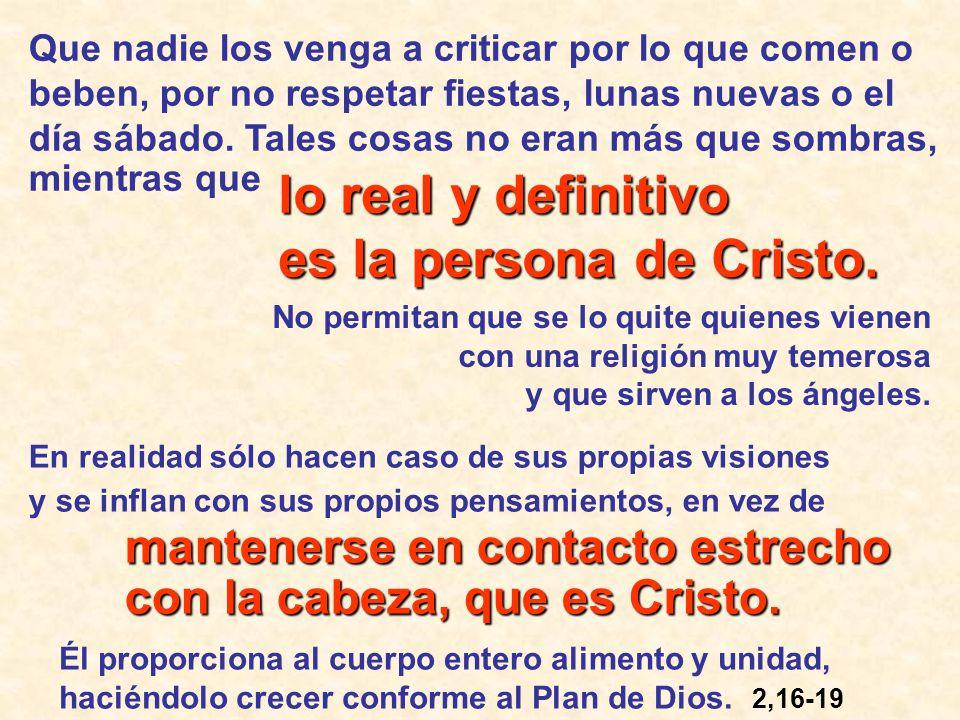 lo real y definitivo es la persona de Cristo.
