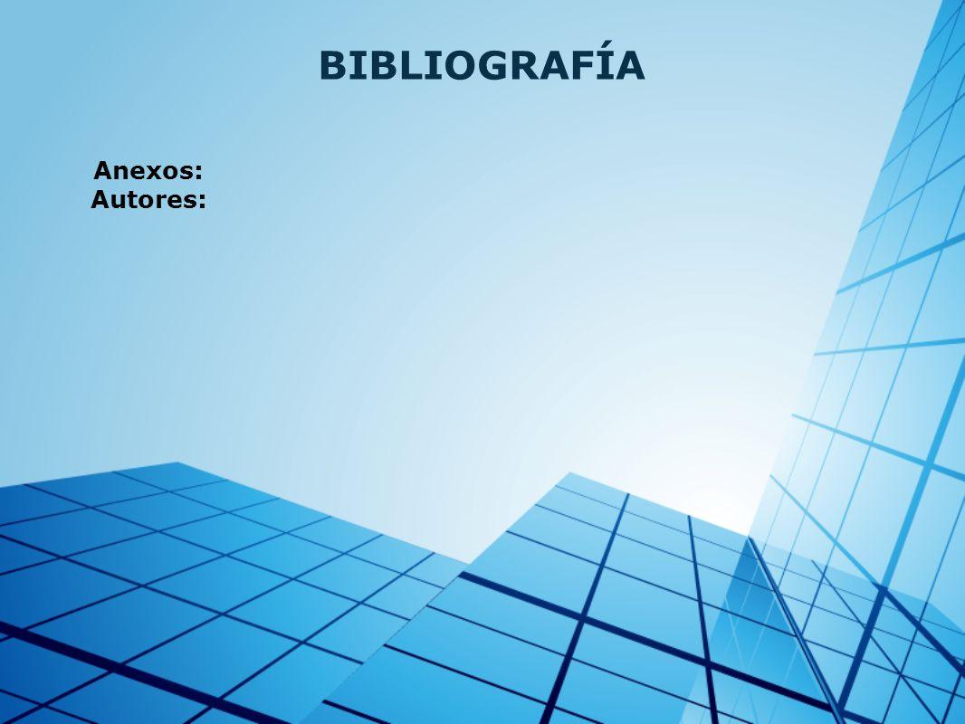 BIBLIOGRAFÍA Anexos: Autores: