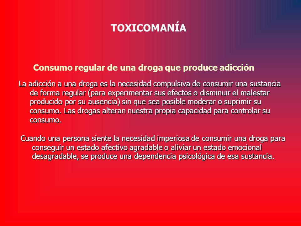 Consumo regular de una droga que produce adicción