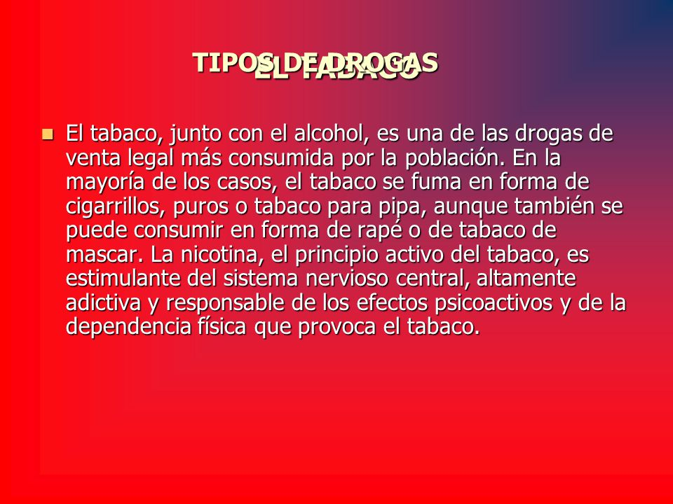 EL TABACO TIPOS DE DROGAS
