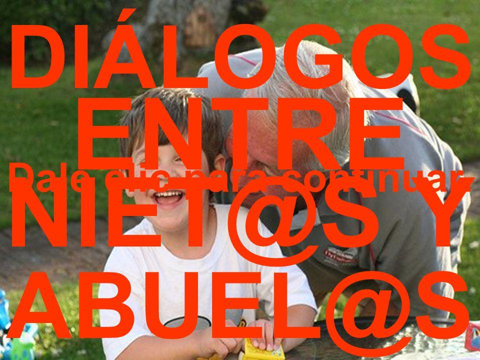 DIÁLOGOS ENTRE NIET@S Y ABUEL@S