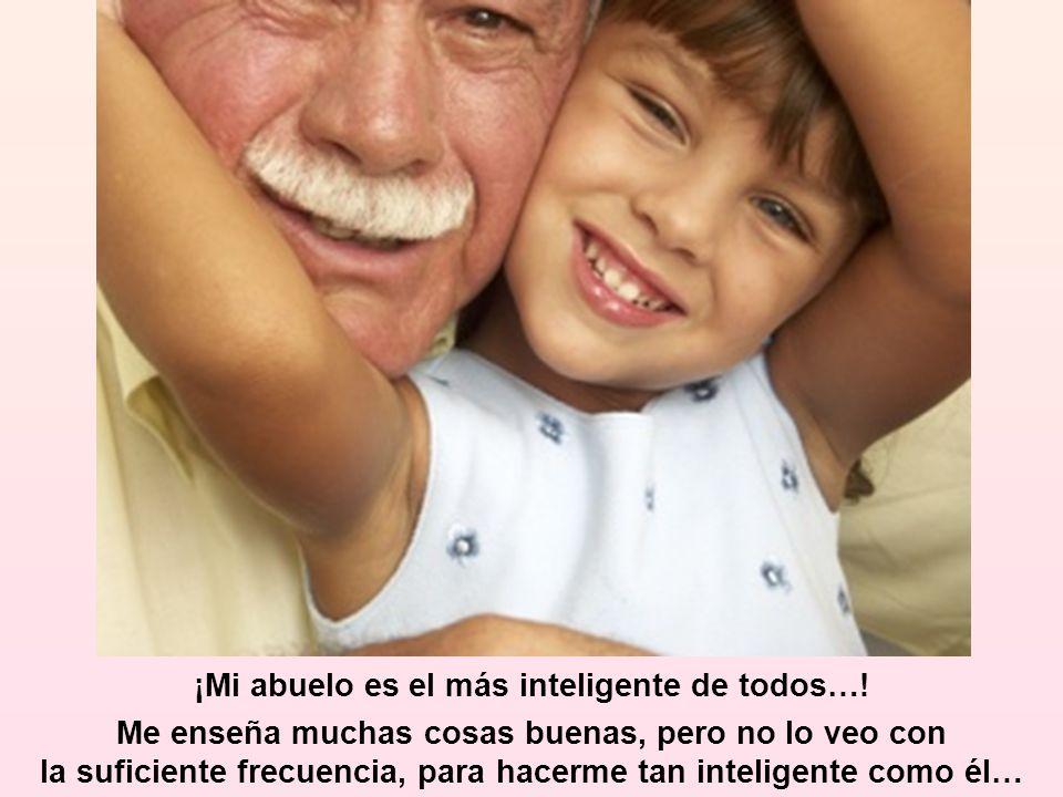 ¡Mi abuelo es el más inteligente de todos…!