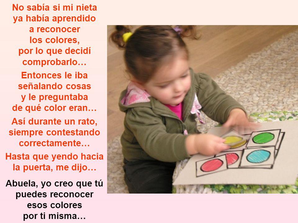 No sabía si mi nieta ya había aprendido. a reconocer. los colores, por lo que decidí. comprobarlo…