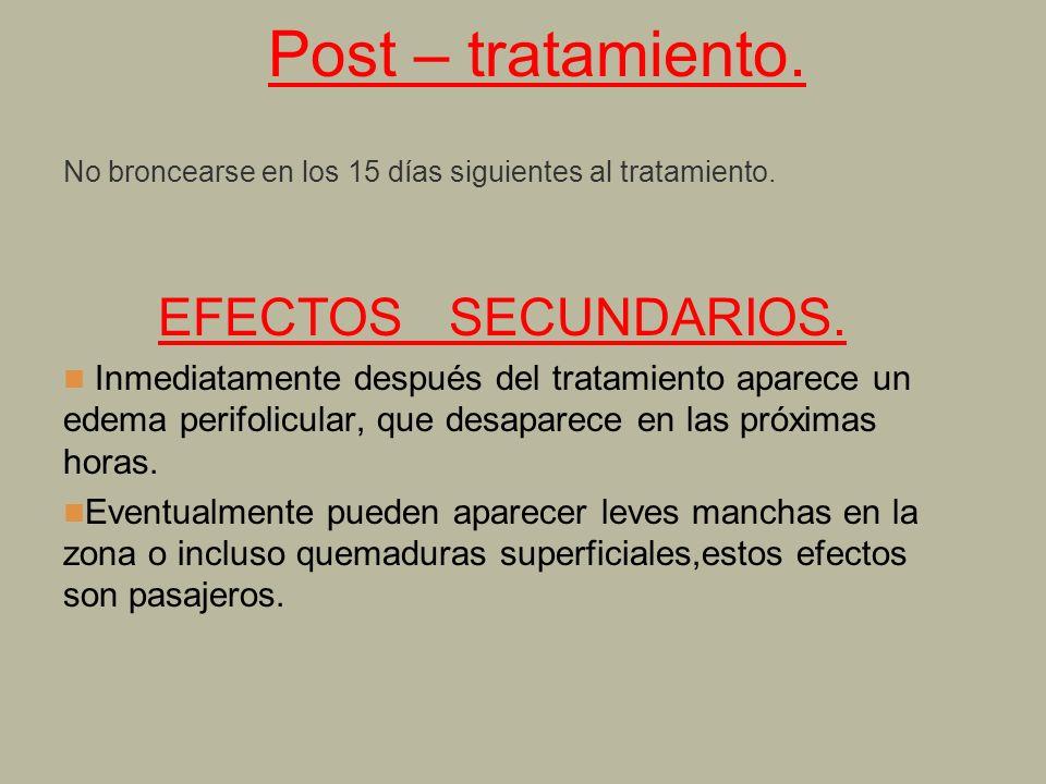 Post – tratamiento. EFECTOS SECUNDARIOS.