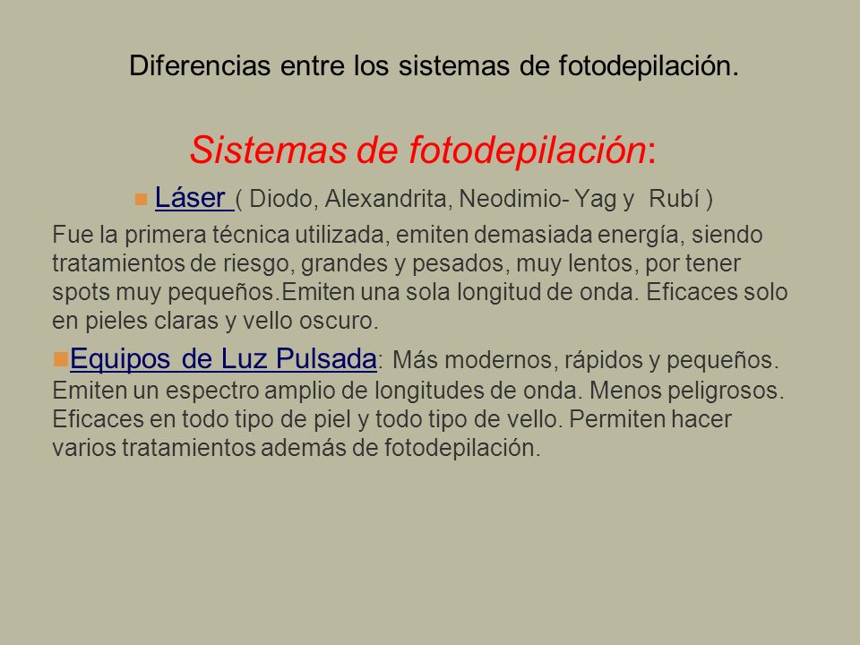 Diferencias entre los sistemas de fotodepilación.
