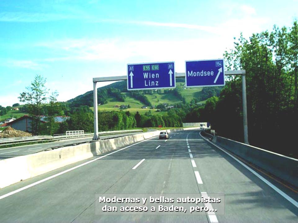 Modernas y bellas autopistas dan acceso a Baden, pero...