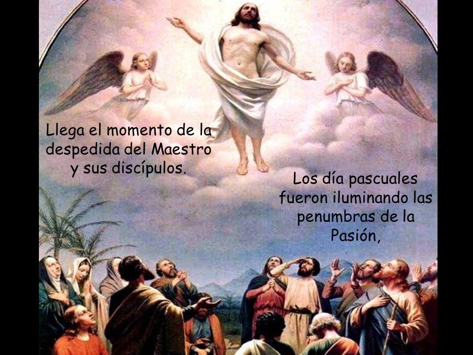 Llega el momento de la despedida del Maestro y sus discípulos.