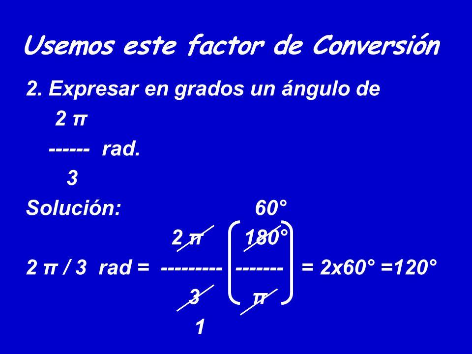 Usemos este factor de Conversión