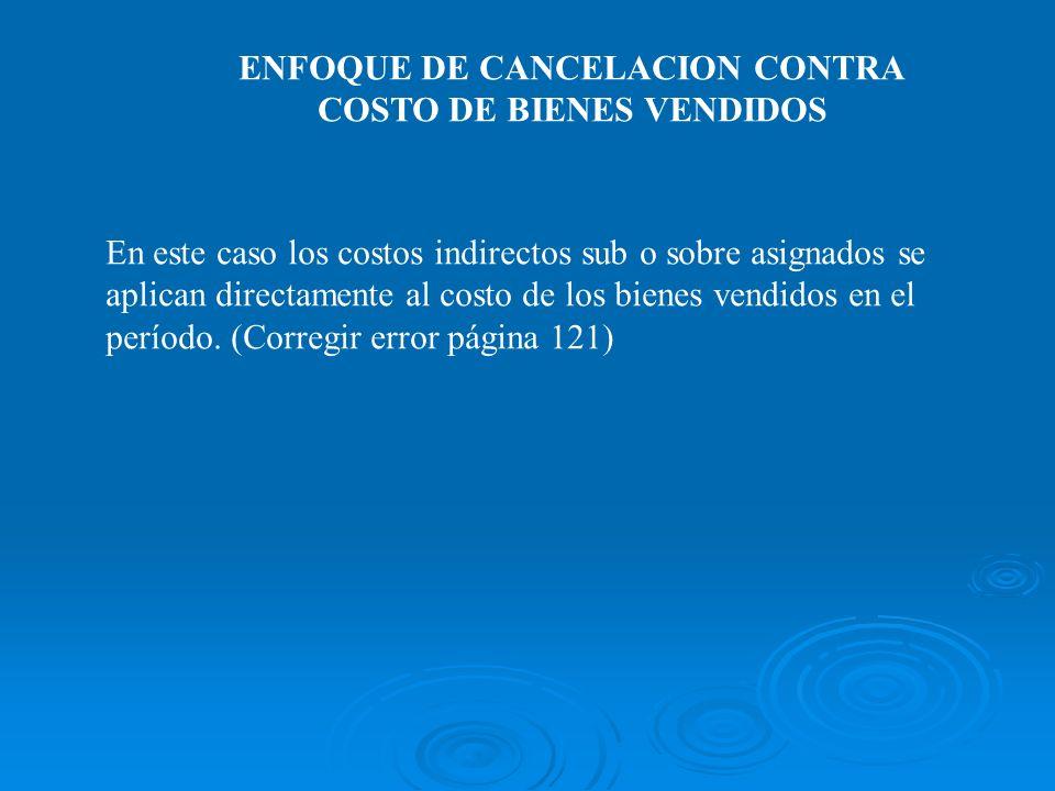ENFOQUE DE CANCELACION CONTRA COSTO DE BIENES VENDIDOS