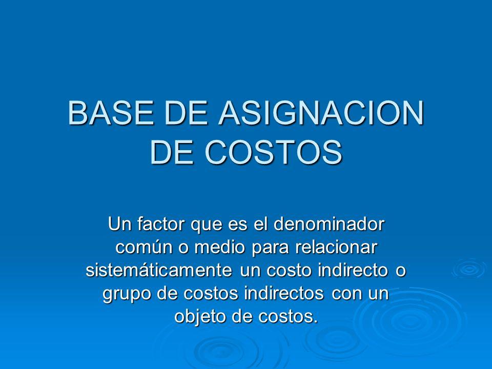 BASE DE ASIGNACION DE COSTOS