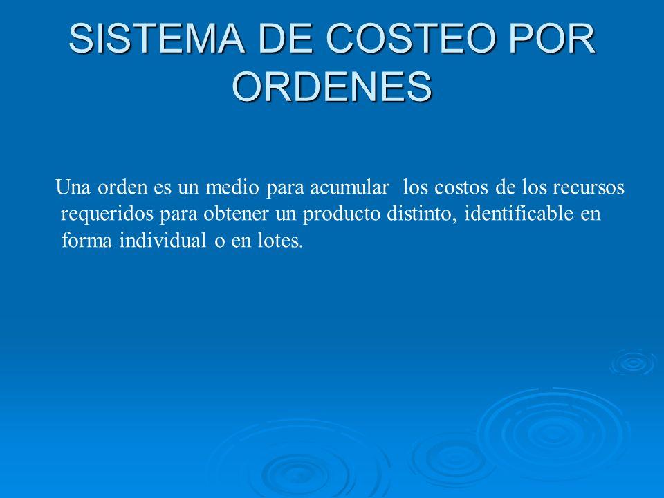 SISTEMA DE COSTEO POR ORDENES