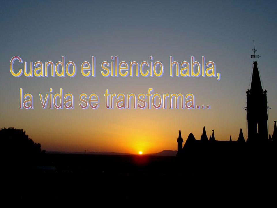 Cuando el silencio habla, la vida se transforma...