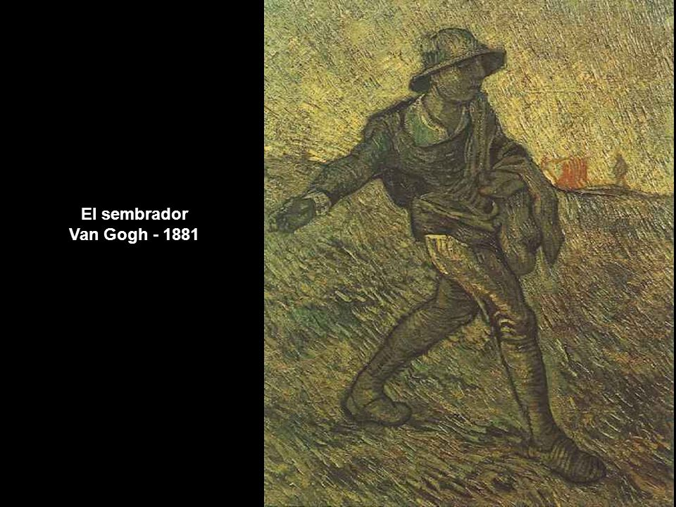 El sembrador Van Gogh - 1881 www.vitanoblepowerpoints.net