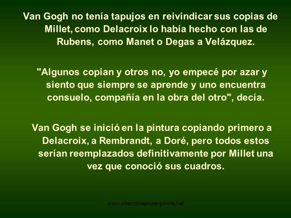 Van Gogh no tenía tapujos en reivindicar sus copias de Millet, como Delacroix lo había hecho con las de Rubens, como Manet o Degas a Velázquez.