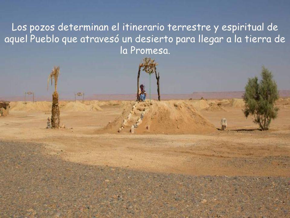 Los pozos determinan el itinerario terrestre y espiritual de aquel Pueblo que atravesó un desierto para llegar a la tierra de la Promesa.