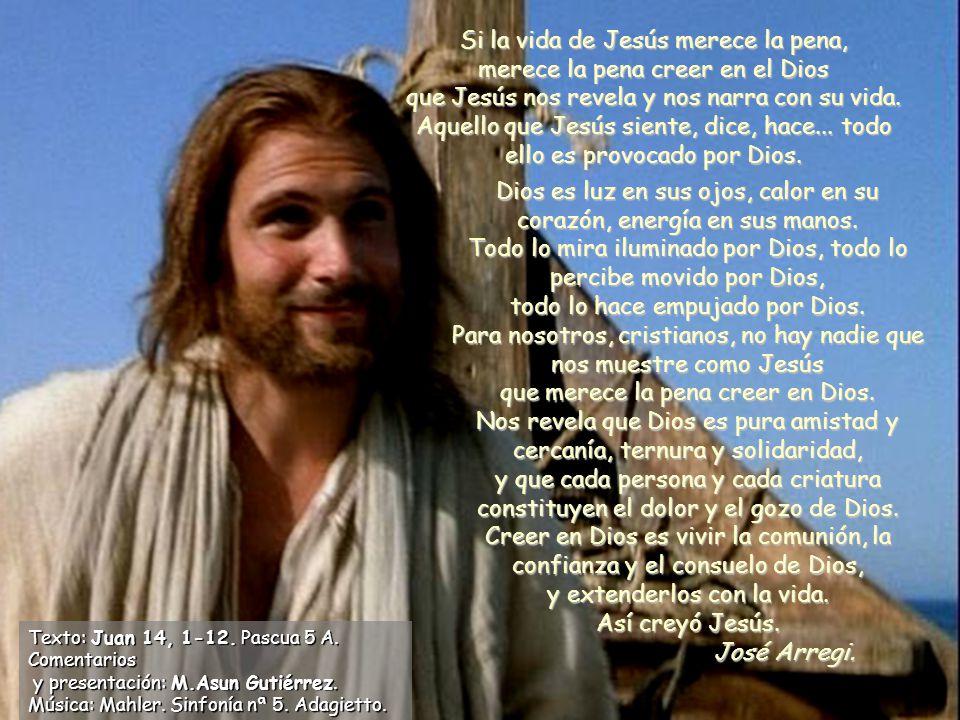 Si la vida de Jesús merece la pena,