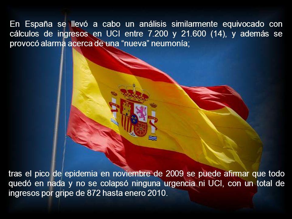 En España se llevó a cabo un análisis similarmente equivocado con cálculos de ingresos en UCI entre 7.200 y 21.600 (14), y además se provocó alarma acerca de una nueva neumonía;