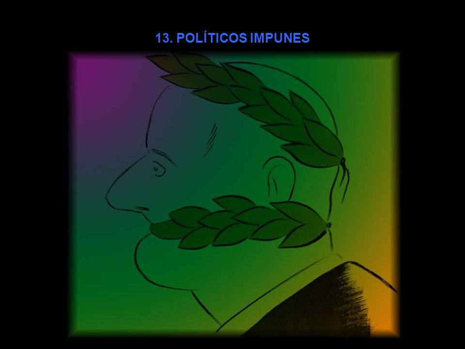 13. POLÍTICOS IMPUNES