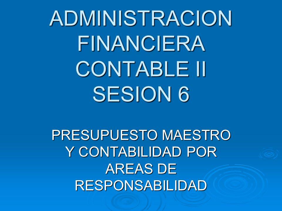 ADMINISTRACION FINANCIERA CONTABLE II SESION 6