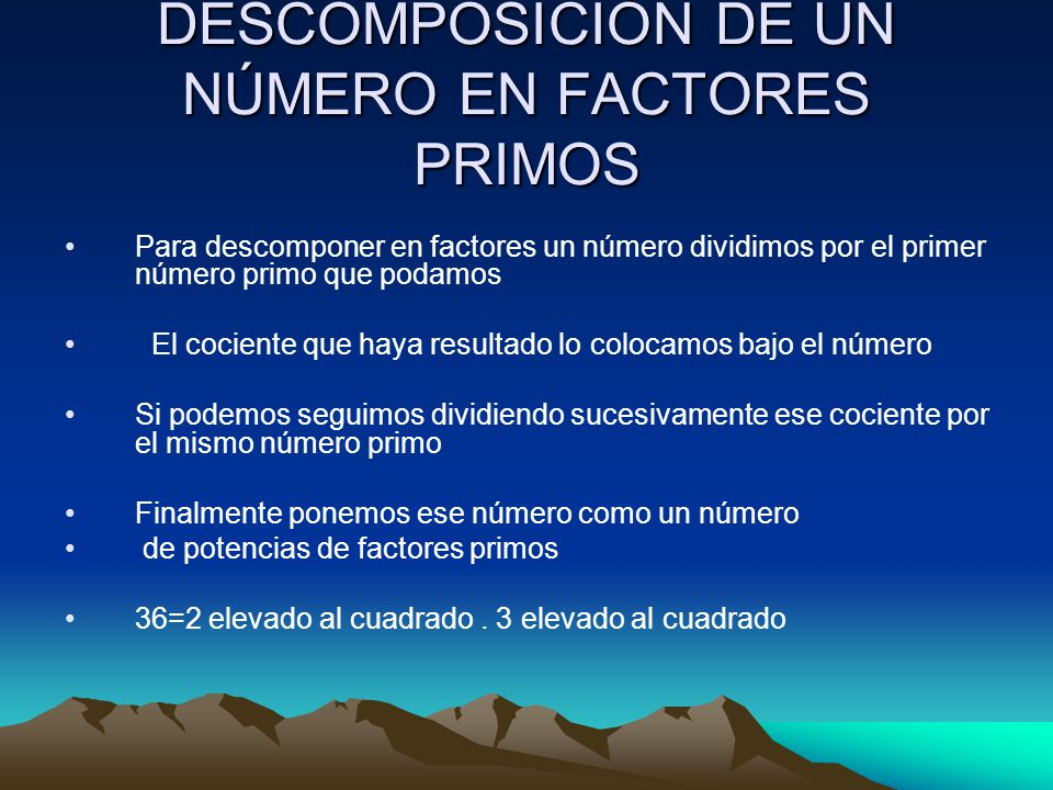 DESCOMPOSICIÓN DE UN NÚMERO EN FACTORES PRIMOS
