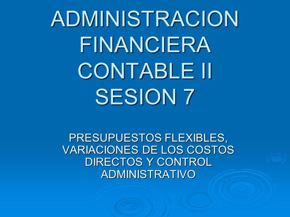 ADMINISTRACION FINANCIERA CONTABLE II SESION 7