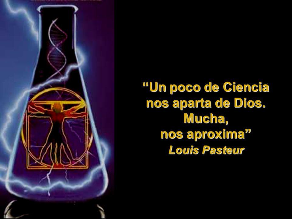 Un poco de Ciencia nos aparta de Dios. Mucha,