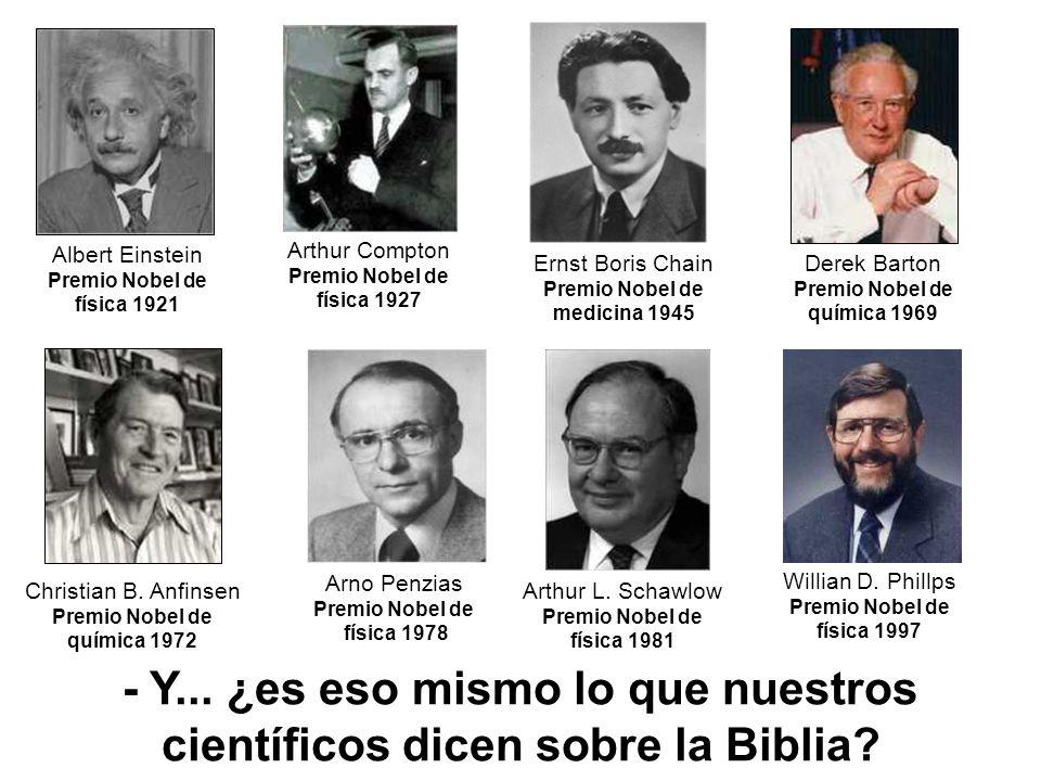 Ernst Boris Chain Premio Nobel de medicina 1945. Albert Einstein. Premio Nobel de física 1921. Arthur Compton.