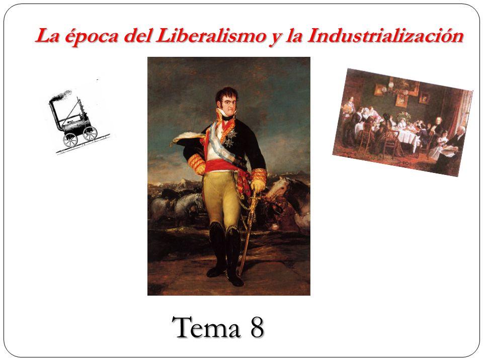 La época del Liberalismo y la Industrialización
