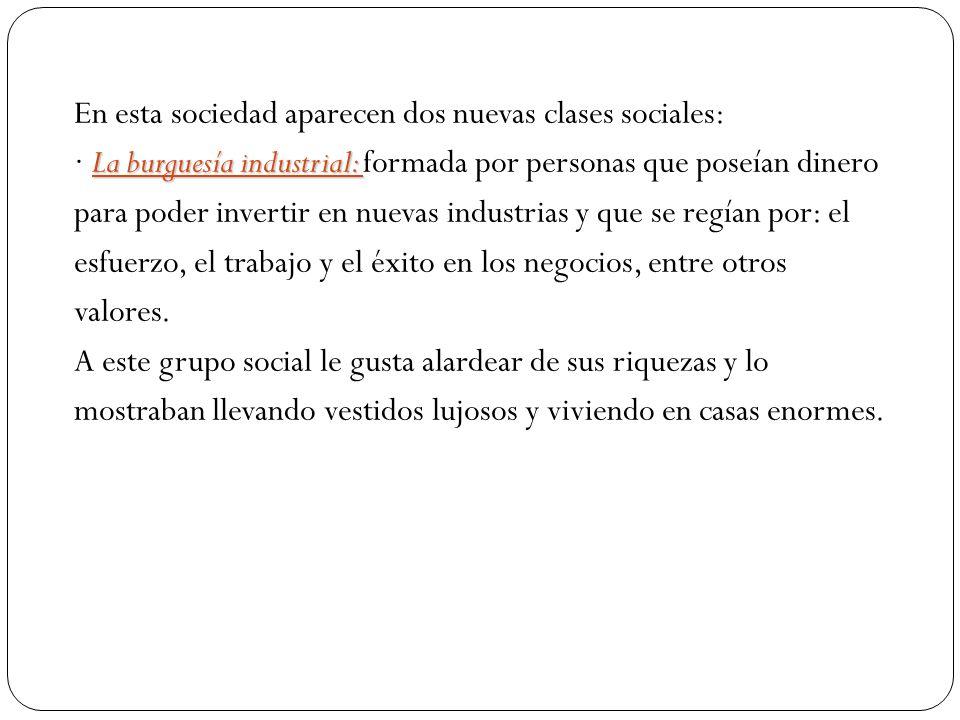 En esta sociedad aparecen dos nuevas clases sociales: