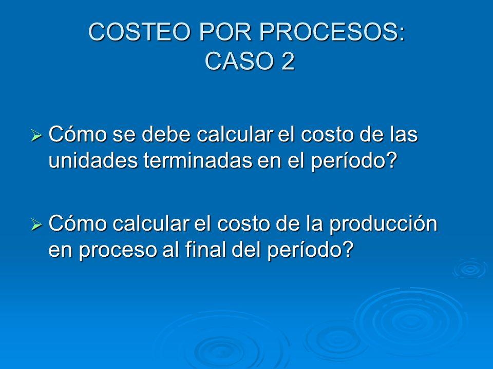 COSTEO POR PROCESOS: CASO 2