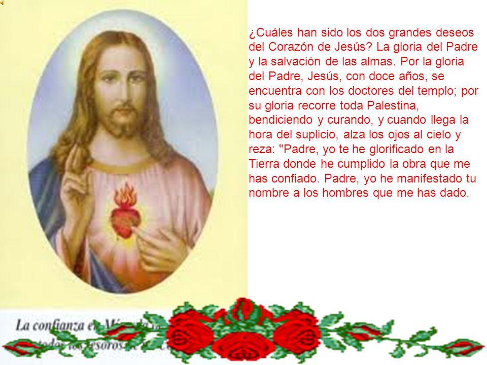 ¿Cuáles han sido los dos grandes deseos del Corazón de Jesús