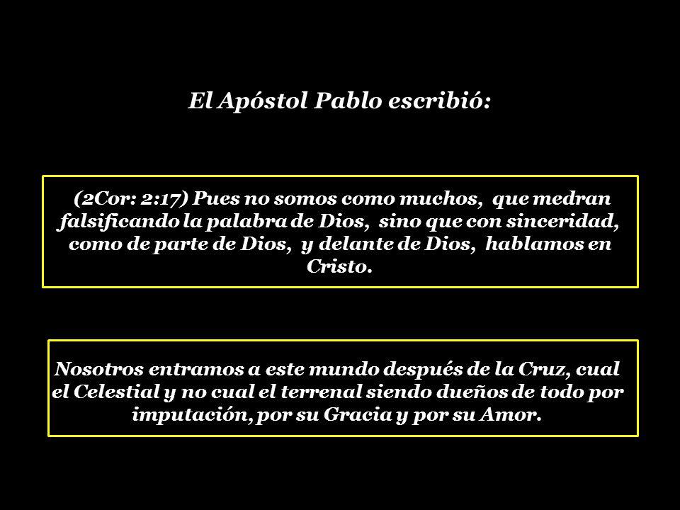 El Apóstol Pablo escribió: