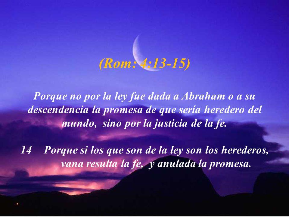 (Rom: 4:13-15)