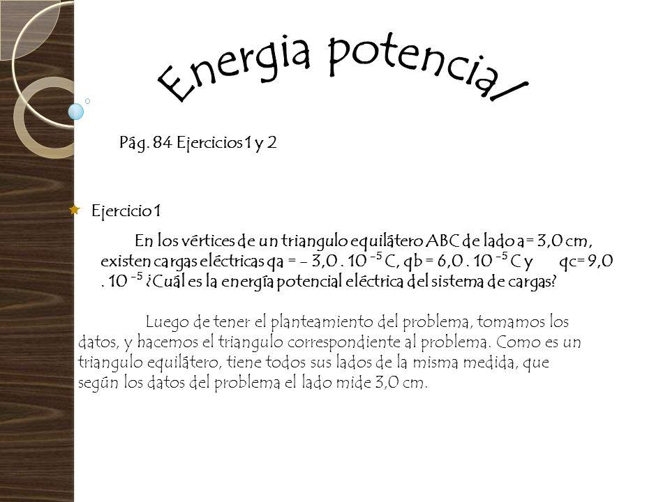 Energia potencial Pág. 84 Ejercicios 1 y 2 Ejercicio 1