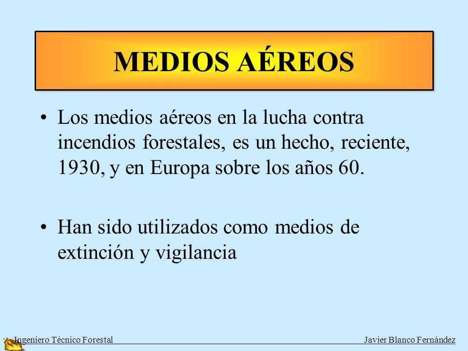 MEDIOS AÉREOSLos medios aéreos en la lucha contra incendios forestales, es un hecho, reciente, 1930, y en Europa sobre los años 60.