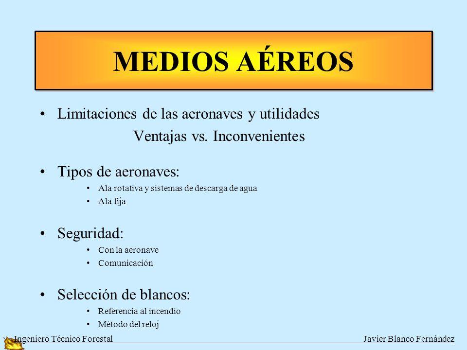 MEDIOS AÉREOS Limitaciones de las aeronaves y utilidades