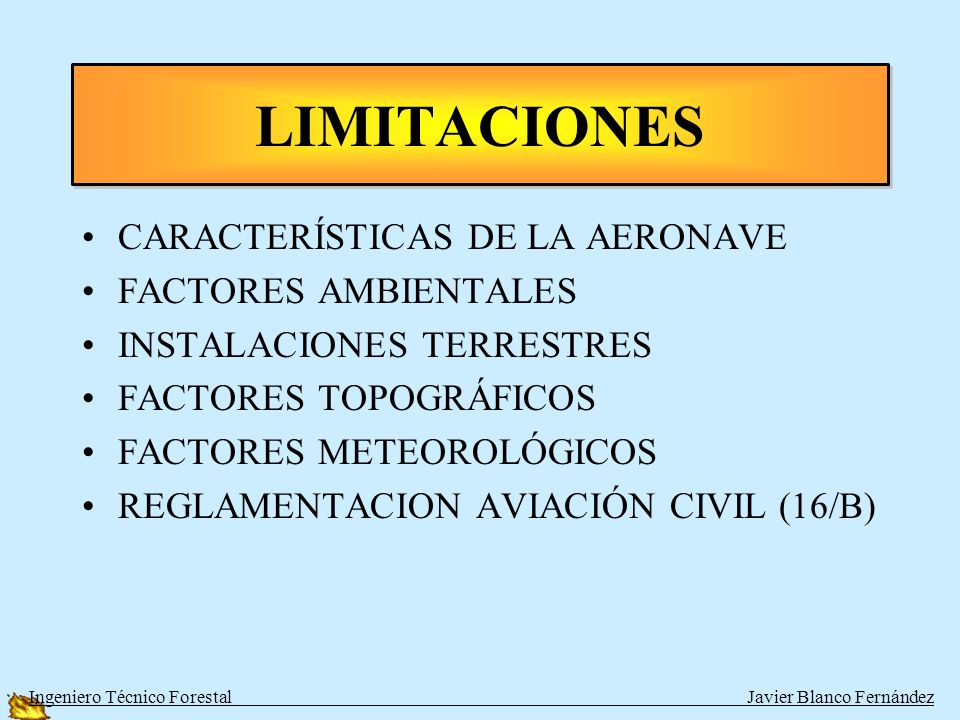 LIMITACIONES CARACTERÍSTICAS DE LA AERONAVE FACTORES AMBIENTALES